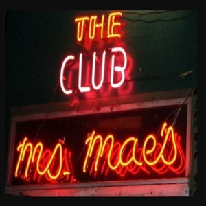 The Club Ms Mae's